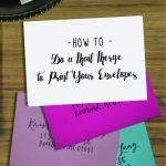 How to Do A Mail Merge to Print Your Envelopes